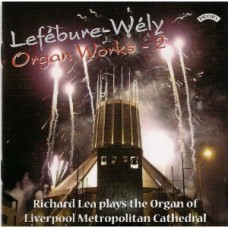 Lefebure- Wely Organ Works - Vol 2 / Organ of Liverpool Metropolitan Cathedral