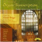 The World of Organ Transcription / The Organ of Gloucester Cathedral