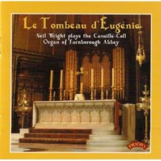 Le Tombeau d' Eugenie: The Cavaille-Coll Organ of Farnborough Abbey