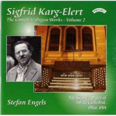 Complete Organ Works of Sigfrid Karg-Elert - Vol 2 - - The Skinner Organ of Toledo Cathedral, Ohio, USA