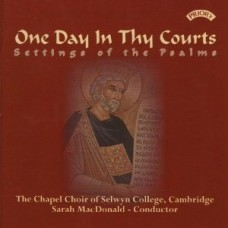 One Day In Thy Courts - Settings of the Psalms