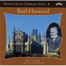 British Church Composer Series - 6: Music of Basil Harwood