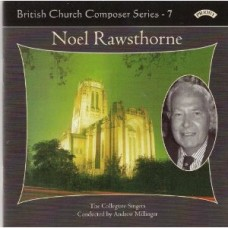 British Church Composer Series - 7: Music of Noel Rawsthorne