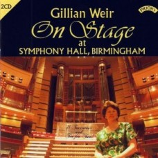 Gillian Weir On Stage at Symphony Hall, Birmingham (2 CD set)