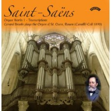 Saint Saens - Complete Organ Works, Volume 1 - The Cavaille-Coll Organ of St.Ouen, Rouen