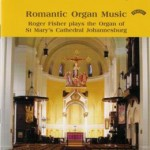 Romantic Organ Music / St Mary's Cathedral, Johannesburg