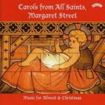 Carols from All Saints, Margaret Street - Music for Advent & Christmas
