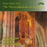 Organ Music From the Two Cathedrals in Liverpool