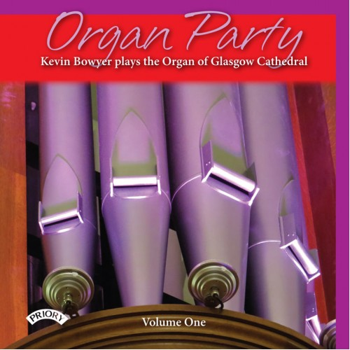 Organ party vol 1 kevin bowyer plays the organ of glasgow for Ad wammes miroir