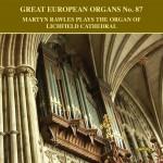 Great European Organs No.87: Martyn Rawles Plays The Organ of Lichfield Cathedral